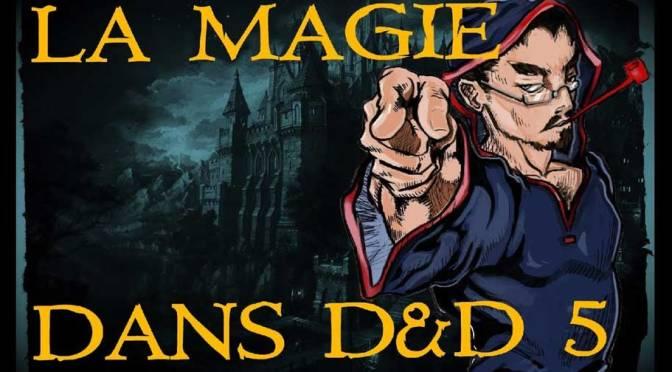 MDJ #05: LA MAGIE ET SON FONCTIONNEMENT