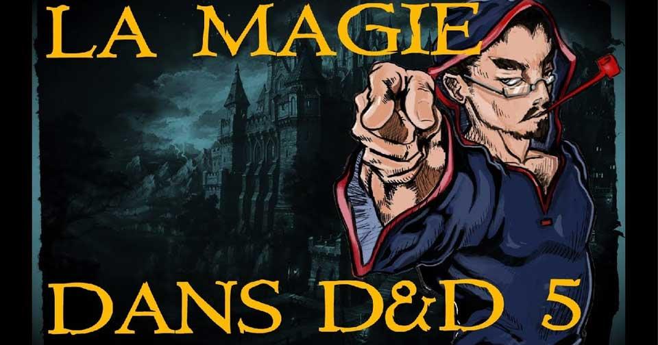 MDJ #05: LA MAGIE ET SONFONCTIONNEMENT