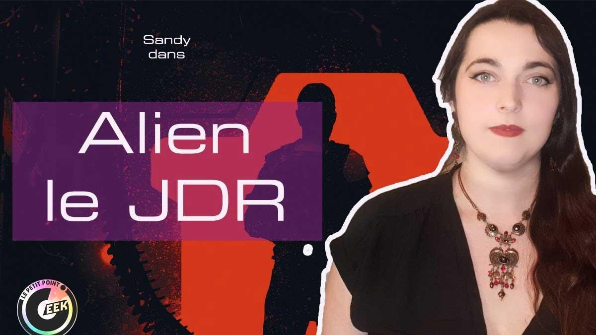 Alien le jeu de rôle – le kit de démarrage par Sandy de Petit PointGeek